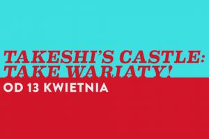"""""""Takeshi's Castle: Take Wariaty"""" - teleturniej w Comedy Central Family"""