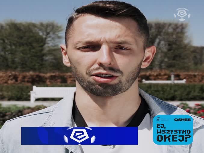 """Mateusz Wieteska w kampanii społecznej """"Ej, wszystko okej"""""""