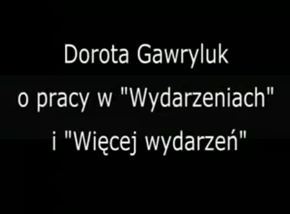 """Dorota Gawryluk o """"Wydarzeniach"""" i """"Więcej wydarzeń:"""