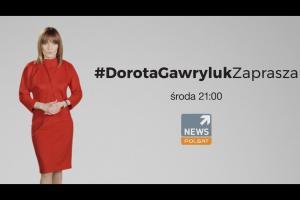 """""""#DorotaGawrylukZaprasza"""" - nowy program Doroty Gawryluk w Polsat News"""